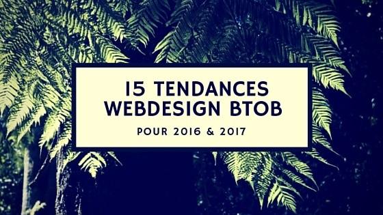 15 tendances webdesign BtoB pour 2016 et 2017